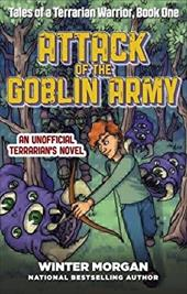 Attack of the Goblin Army: Tales of a Terrarian Warrior, Book One