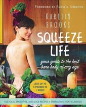 Squeeze Life: Your Guide to the Best Bare Body at Any Age 23667030