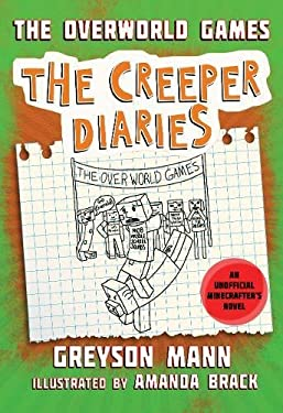 The Overworld Games: The Creeper Diaries, An Unofficial Minecrafter's Novel, Book Four