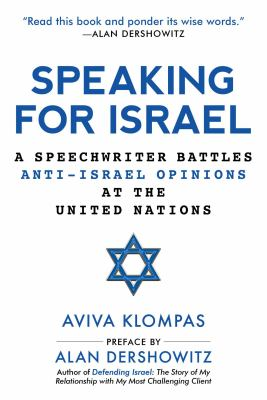 Speaking for Israel: A Speechwriter Battles Anti-Israel Opinions at the United Nations