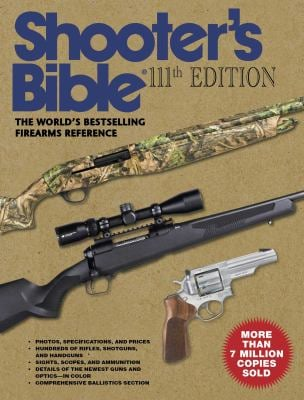 Shooter's Bible, 111th Edition: The World's Bestselling Firearms Reference: 20192020