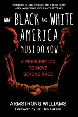 What Black and White America Must Do Now: A Prescription to Move Beyond Race