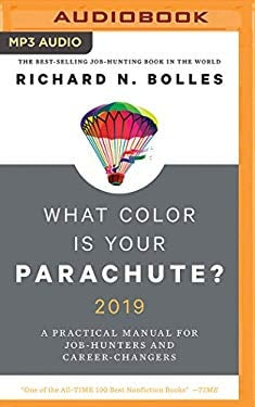 What Color Is Your Parachute? 2019: A Practical Manual for Job-Hunters and Career-Changers