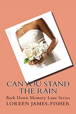 Can You Stand the Rain: Back Down Memory Lane Series