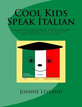 Cool Kids Speak Italian: Enjoyable worksheets, colouring pages and wordsearches for children of all ages