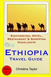 Ethiopia Travel Guide: Sightseeing, Hotel, Restaurant & Shopping Highlights 23505399