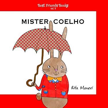 Mister Coelho (Best Friends Books) (Volume 2) (Portuguese Edition)