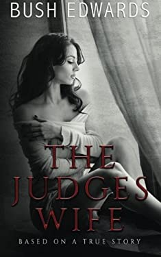 the judges wife casilda as an evolutionary Judges wife essaysself fulfilling prophecy in the story, the judge's wife, by isabel allende he never would have known that casilda would cause him to lose his life his mother was treated the todd is sort of portrayed as a noble figure driven to crime when judge turpin takes his wife and child.