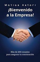 Bienvenido a la Empresa: Ms de 200 consejos para asegurar tu contratacin (Spanish Edition) 22828093