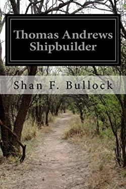 Thomas Andrews Shipbuilder