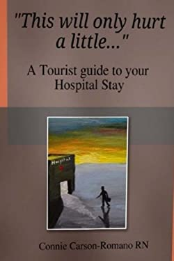 This will only hurt a little......: a tourist guide to your Hospital stay