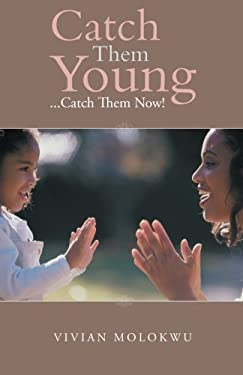 Catch Them Young: ...Catch Them Now!