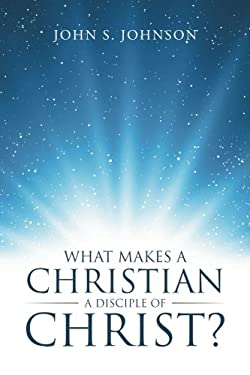 What Makes a Christian a Disciple of Christ?