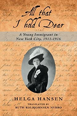 All that I hold Dear: A Young Immigrant in New York City, 1911-1916