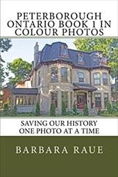 Peterborough Ontario Book 1 in Colour Photos: Saving Our History One Photo at a Time (Cruising Ontario) (Volume 99) 23505612