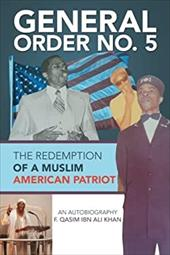 General Order No. 5: The Redemption of a Muslim American Patriot 23205838