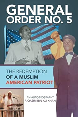 General Order No. 5: The Redemption of a Muslim American Patriot