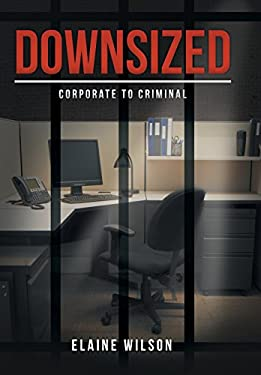 Downsized: Corporate to Criminal