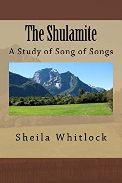 The Shulamite Principle: A Study of Song of Songs
