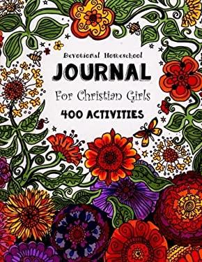 Devotional Homeschool Journal: For Christian Girls