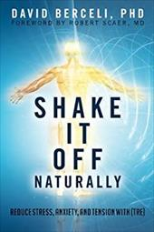 Shake It Off Naturally: Reduce Stress, Anxiety, and Tension with [TRE] 23424617