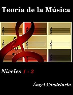 Teora de la Msica: Niveles 1 - 3 (Spanish Edition)