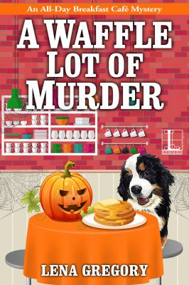 A Waffle Lot of Murder (All-Day Breakfast Cafe Mystery)