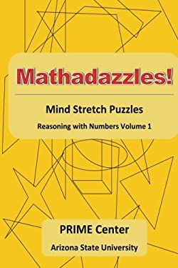 Mathadazzles Mind Stretch Puzzles: Reasoning with Numbers Volume 1