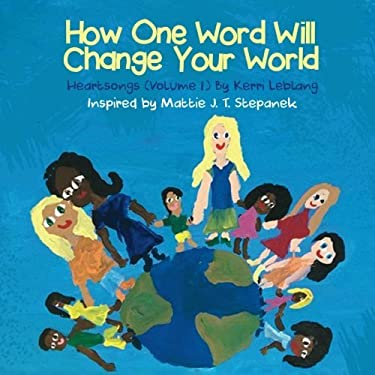 How One Word Will Change Your World: Heart Songs Vol 1