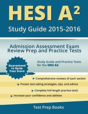 HESI A2 Study Guide 2015-2016: Admission Assessment Exam Review Prep a-ExLibrary