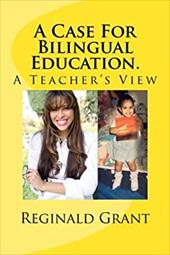A Case for Bilingual Education: A Teacher's View (Volume 1) 23742315