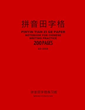 "Pinyin Tian Zi Ge Paper Notebook for Chinese Writing Practice, 200 Pages, Red Cover: 8""x11"", Pinyin Field-Style Practice Paper Notebook, Per Page: 34"