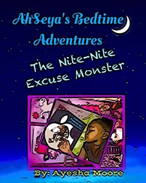 AhSeya's Bedtime Adventures: The Nite-Nite Excuse Monster (AhSeya's Adventures)