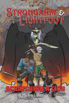 The Adventures of Strongarm & Lightfoot: Scratching a Lich (Volume 1)