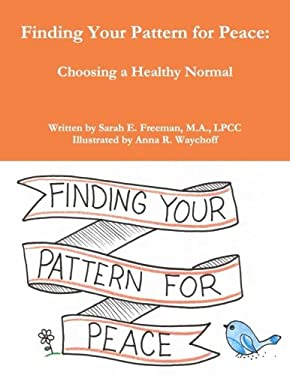 Finding Your Pattern For Peace:: Choosing a Healthy Normal