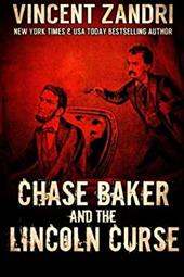 Chase Baker and the Lincoln Curse: (A Chase Baker Thriller Series Book No. 4) (Volume 4) 23190995