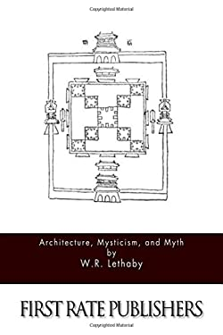 Architecture, Mysticism, and Myth