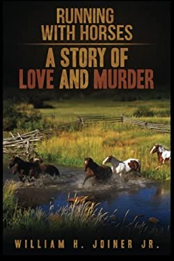 Running With Horses: A Story of Love and Murder