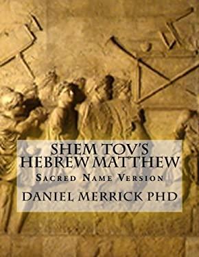 Shem Tov's Hebrew Matthew: Sacred Name Version
