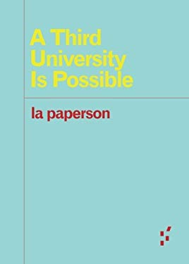 A Third University Is Possible (Forerunners)