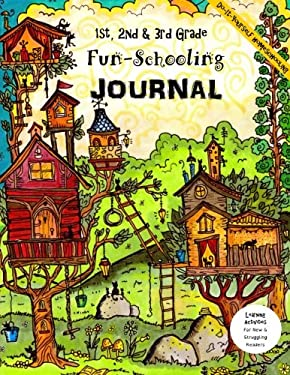 1st, 2nd & 3rd Grade Fun-Schooling Journal   -   Do-It-Yourself Homeschooling: Learning Activities for New & Struggling Readers (Home Learning guides)