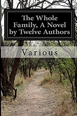 The Whole Family, A Novel by Twelve Authors