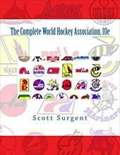 The Complete World Hockey Association, 10e 23417249