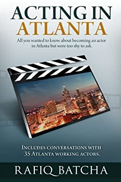Acting in Atlanta: A step-by-step guide to becoming an actor in Atlanta