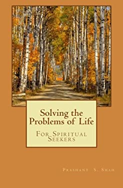 Solving the Problems of Life: For Spiritual Seekers