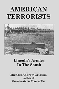 American Terrorists: Lincoln's Armies In The South