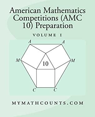 American Mathematics Competitions (AMC 10) Preparation (Volume 1)