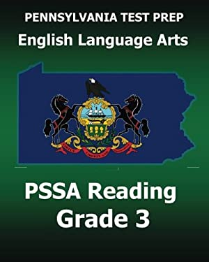 PENNSYLVANIA TEST PREP English Language Arts PSSA Reading Grade 3: Covers the Pennsylvania Core Standards (PCS)