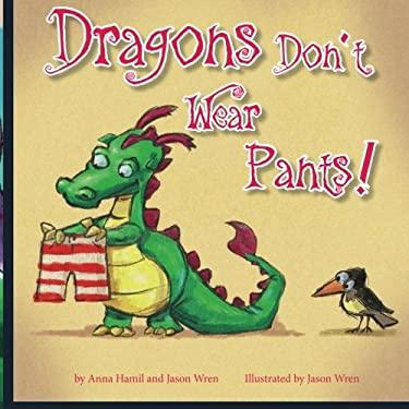 Dragons Don't Wear Pants (Kids Dragon Books)