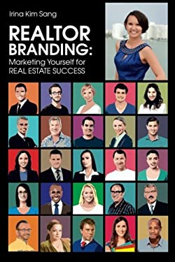 REALTOR BRANDING: Marketing Yourself for REAL ESTATE SUCCESS: Marketing Yourself for REAL ESTATE SUCCESS